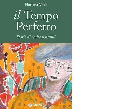 Copertina del libro 'Il tempo Perfetto' di Floriana Viola