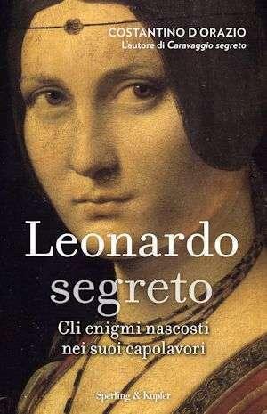Copertina di Leonardo segreto di Costantino D'orazio