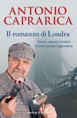 Copertina del libro 'Il romanzo di Londra' di Antonio Caprarica