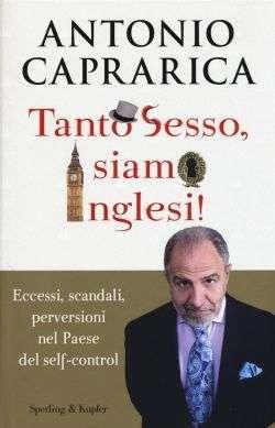 Copertina del libro 'Tanto Sesso, siamo inglesi' di Antonio Caprarica