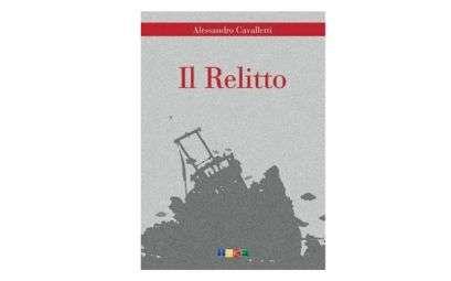 Copertina del libro di Alessandro Cavalletti 'Il relitto'