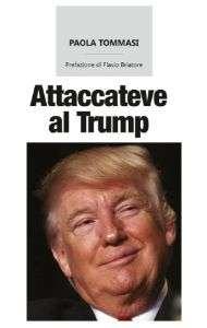 """Copertina del libro """"Attaccateve al Trump"""" di Paola Tommasi"""