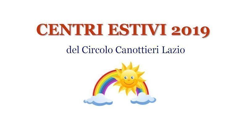 Centri estivi 2019 del Circolo Canottieri Lazio